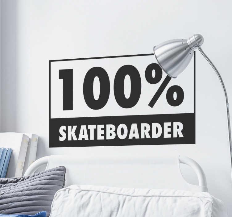 TenStickers. Naklejka ścienna 100% Skateboarder. Jesteś skaterem?W takim razie ta dekoracja sprawdzi się idealnie w Twoim domu.