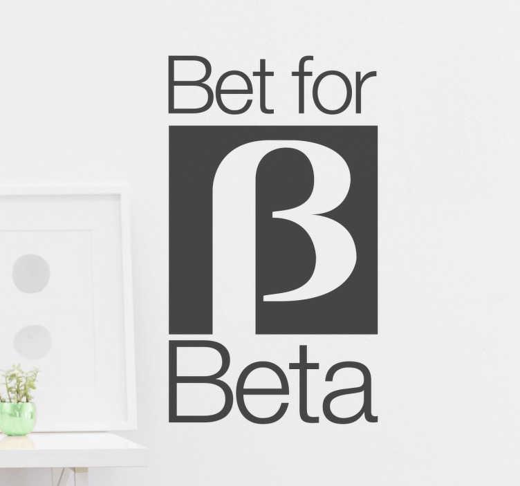 TenVinilo. Vinilo Bet for Beta. Pegatinas frikis para amantes de la tecnología de los años 80 en la que aparece un juego de palabra en inglés.