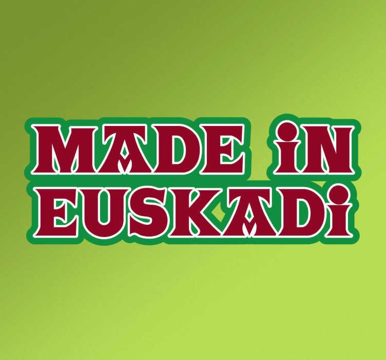 """TenVinilo. Pegatina made in Euskadi. Pegatinas del País Vasco con un texto en inglés (""""hecho en euskadi"""") compuesto con la típica tipografía de la zona y los colores de la Ikurriña."""
