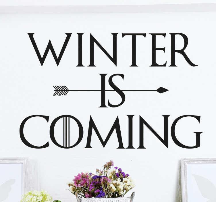 TenStickers. Naklejka na ścianę Winter is coming. Naklejka nawiązująca do serialu ' Gra o Tron' z napisem w języku angielskim ' Winter is coming'. Nowe promocje w naszym newsletterze!