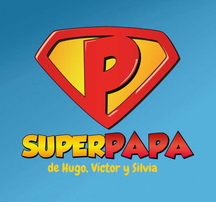 TenStickers. Sticker superpapa personnalisable. Vous voulez montrer que votre papa est le meilleur de la Terre? Alors, ce sticker personnalisable Superpapa est celui qu'il faut lui offrir.