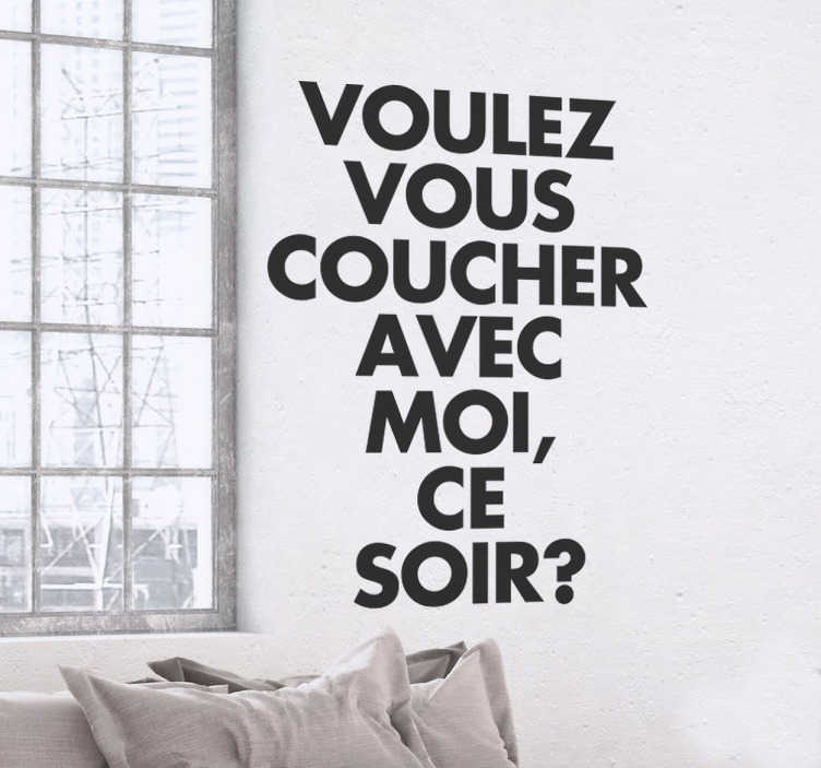 "TenStickers. voulez vouz coucher wall sticker. This wall sticker of the French phrase ""voulez vouz coucher"" is great as wall decoration in your home!"