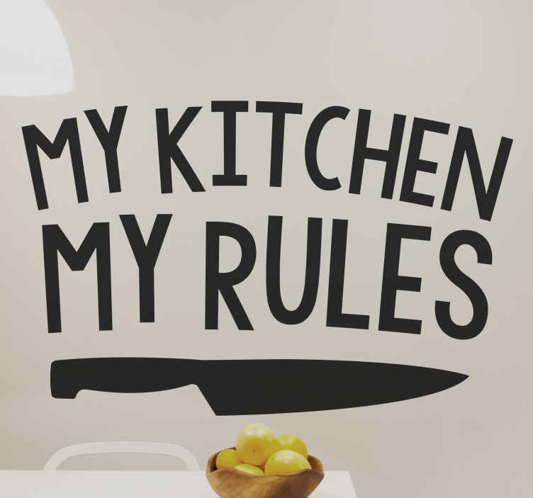 "TenStickers. My Kitchen My Rules Wall Sticker. Tired of people offering you advice in the kitchen or misplacing your cooking equipment. This kitchen sticker may help express how you feel. This original wall sticker consists of a kitchen knife and says ""My Kitchen my Rules""! Available in various colours and sizes."