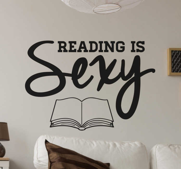 "TenStickers. Reading is Sexy Wall Sticker. The wall sticker consists of the phrase ""Reading is sexy"" and an open book below it."