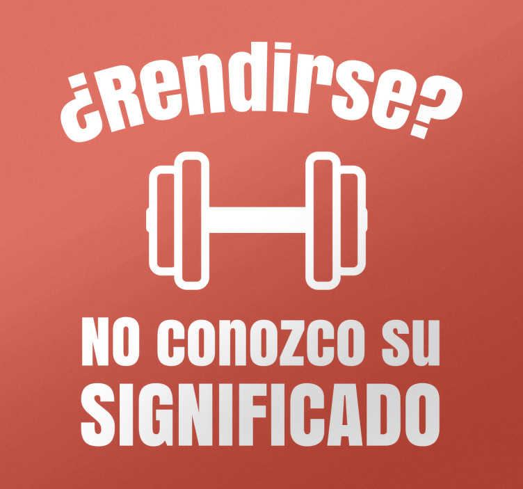 TenVinilo. Vinilos fitness significado rendirse. Vinilos motivacionales de fitness y culturismo para cualquier habitación de tu casa o para salas de gimnasio.