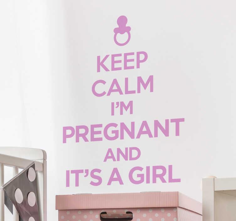 TenStickers. Naklejka ścienna Keep Calm I'm Pregnant. Naklejka ścienna z tekstem w języku angielskim dla wszystkich przyszłych mam spodziewających się małej dziewczynki ' Keep Calm I'm Pregnant It's a Girl'.