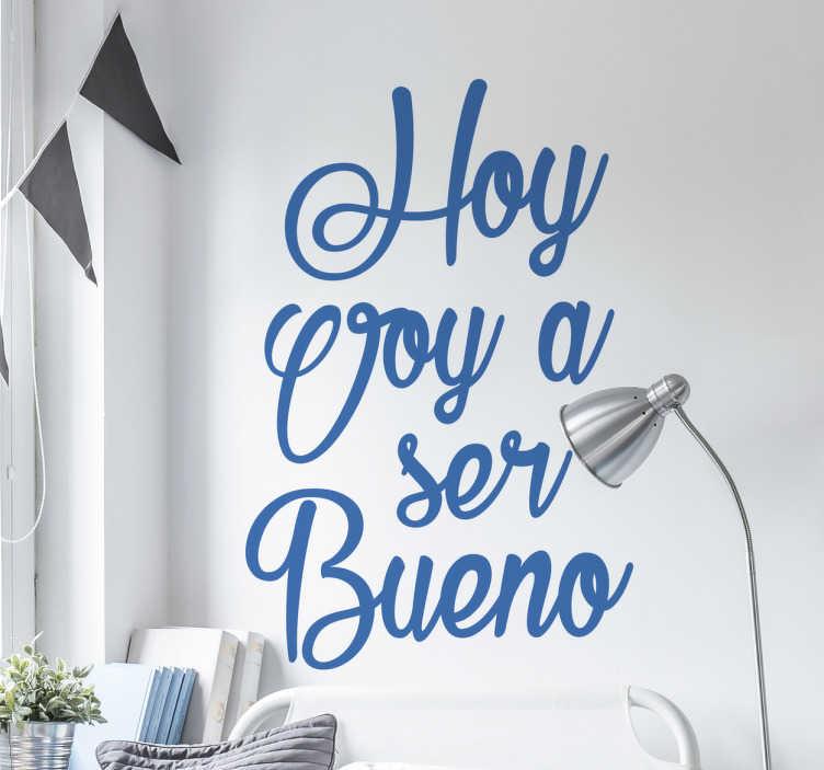 TenVinilo. Vinilo hoy voy a ser bueno. Decora las paredes de cualquier estancia de tu casa con un vinilo mural de texto estilo caligráfico con la que proponerte ser un poquito mejor.
