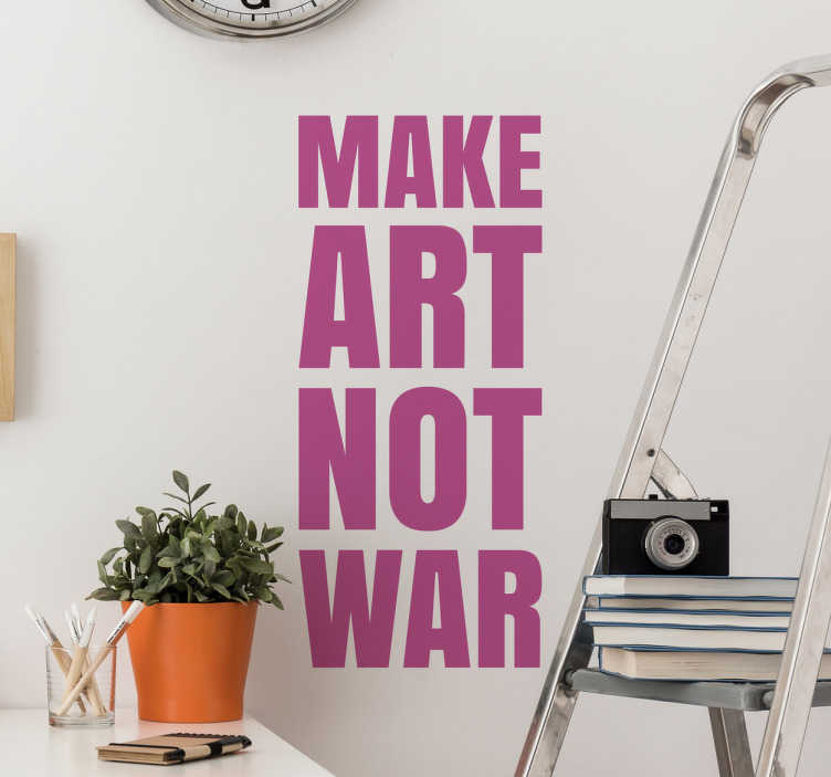 "TenStickers. Autocolante texto make art not war. Para os artistas e designers mais reinvindicativos e conscientes trazemos este vinil frase exclusivo com a frase ""Make art not war""."
