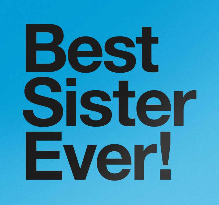 """TenStickers. Autocolante Best sister Ever!. Adesivos frases para ofereceres à tua irmã com o texto """"Best sister ever!"""". Autocolante ideal para decorar o teu quarto com carinho e ternura."""