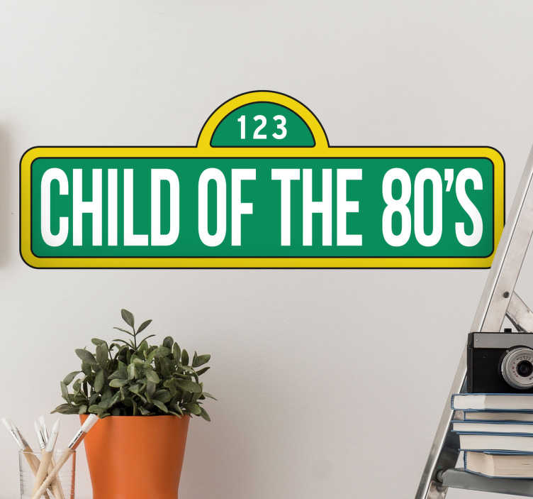 TenStickers. Child Of The 80's Wall Sticker. Wall Sticker for children of the 80's. A nice wall decoration for those who grew up or were born in the 80's.