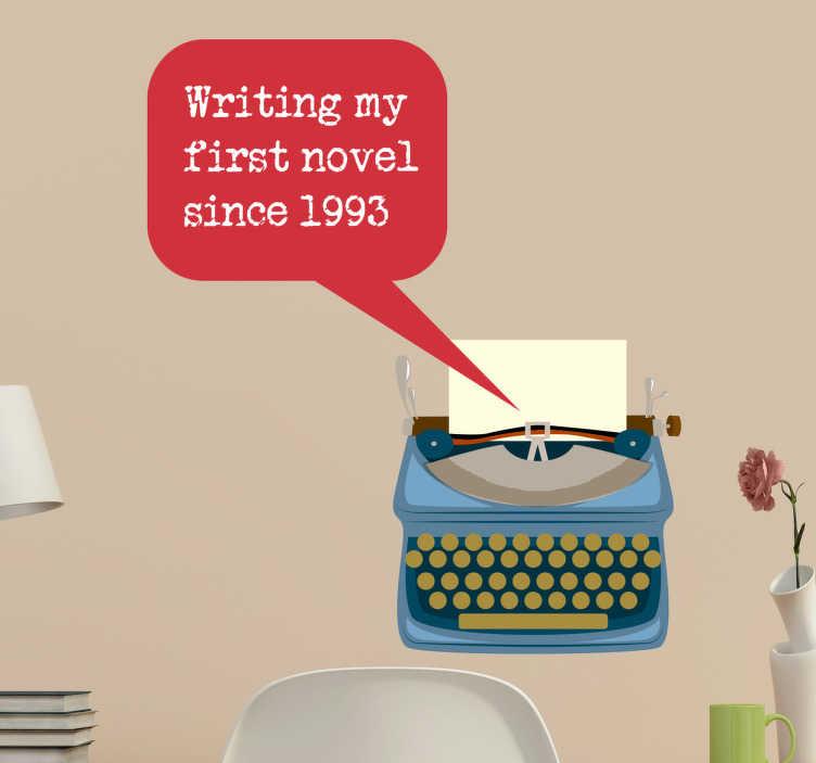 TenStickers. Naklejka ścienna Writing my first novel. Naklejka ścienna przedstawiająca drukarkę i napis w języku angielskim ' Writing my novel since 1993'.