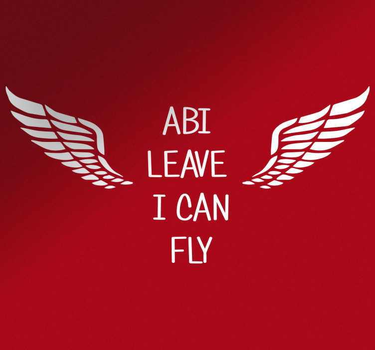 Abi leave I can fly sticker