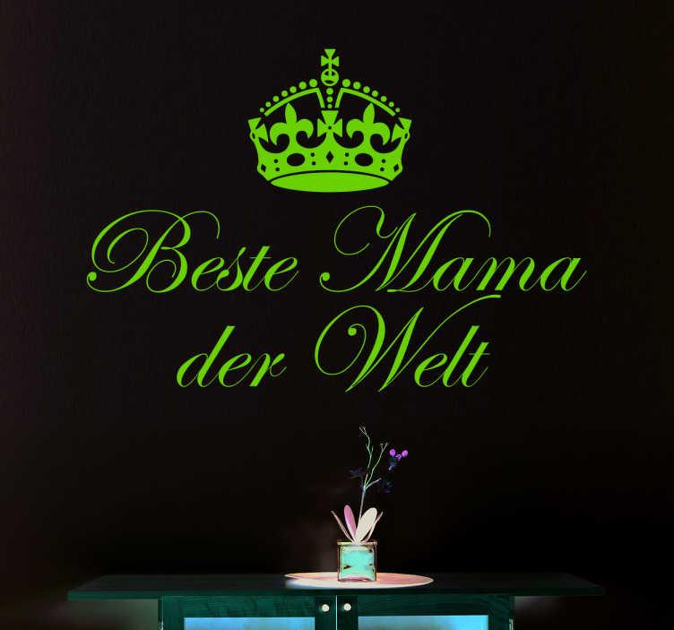TenStickers. Wandtattoo Beste Mama Krone. Ihre Mama ist die Beste Mama der Welt? Dann schenken Sie ihr dieses Wandtattoo Beste Mama Krone zum Muttertag!