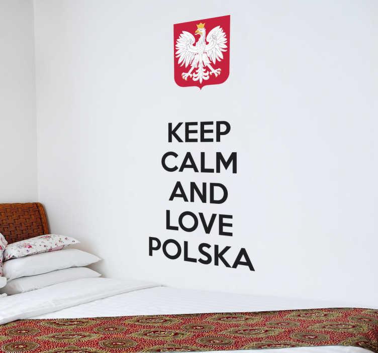 TenStickers. Naklejka dekoracyjna Keep Calm and Love Polska. Naklejka dekoracyjna przedstawiająca godło Polski i napis w języku angielskim '' Keep Calm and Love Polska''.