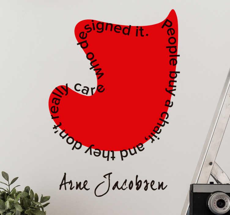 TenStickers. Naklejka z cytatem Arne Jacobsen. Dekoracyjna naklejka winylowala przedstawiająca fotel dla miłośników designu i geniuszu wielkiego duńskiego projektanta Arne Jacobsena.