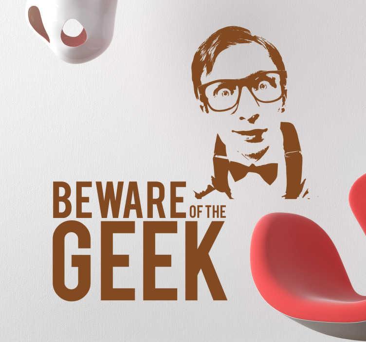 TenStickers. Naklejka Beware of The Geek. Naklejka ścienna prezentująca napis w języku angielskim 'Beware of the Geek'i postać nerda.