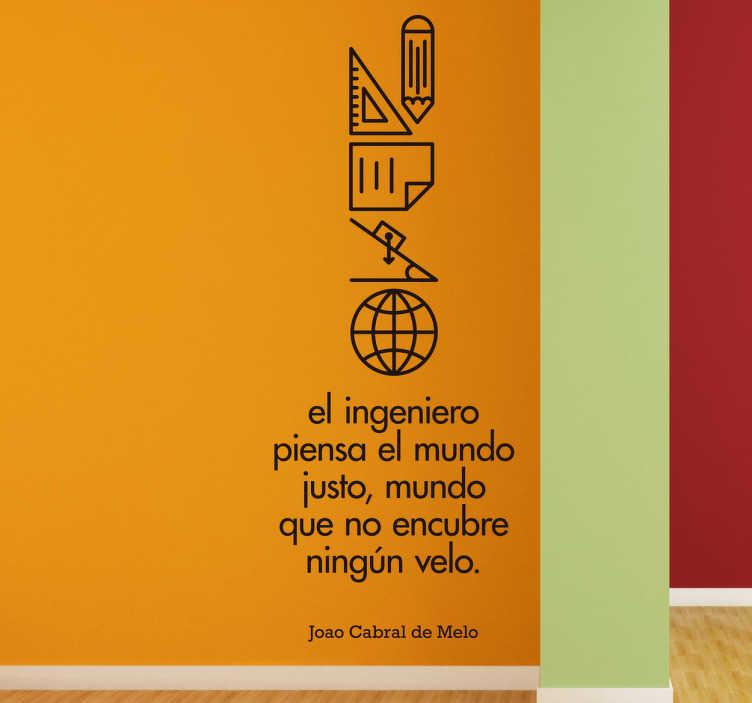 TenVinilo. Vinilo ingenieros cita Joao Cabral. ¿Eres ingeniero? ¿Entiendes el mundo como la obra de él mismo y su máxima representación de la pura verdad? Vinilos ingeniería para ti.