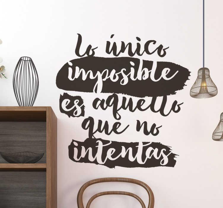 TenVinilo. Vinilo lettering lo que no intentas. Vinilos decorativos de frases para motivarte cuando estás en un momento de tu vida un poco gris o depre.