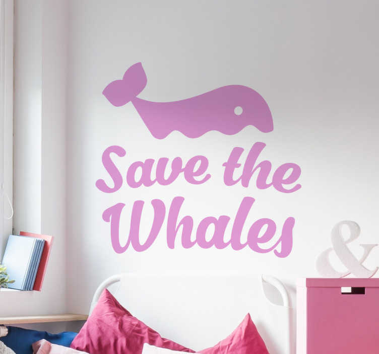 TenStickers. Save the Whales Wall Sticker. Save the Whales Wall Sticker. Above the text is cute whale half submerged beneath the waves.