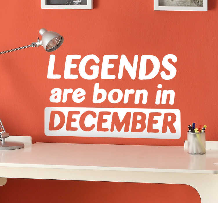 """TenStickers. Legends are Born Customisable Wall Sticker. Customisable wall sticker with the phrase """"Legends are born in..."""" allowing you to choose your birth month to show that you're a legend. This funny wall sticker is perfect for decorating your bedroom, living room, study or nursery."""