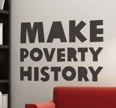 Tekst Muursticker Make Poverty History