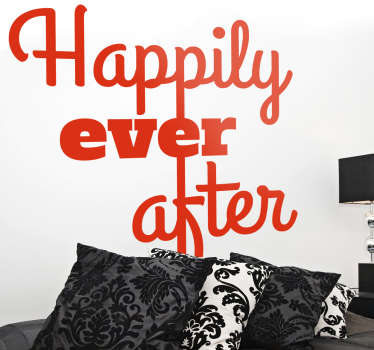 Text based wall sticker. Have you found your happily ever after? Decorate your bedroom, living room or nursery with this wall decoration.