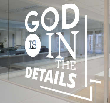 "The text based sticker consists of the phrase ""God is in the details."""