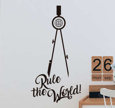 "This ""Rule the world"" wall sticker is a necessary decoration to have in your home/office/business. This wall sticker acts as a motivational tool"