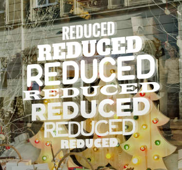 This window shop sticker lets your customers know that the price of the products you offer are reduced. The word reduced is written numerous times