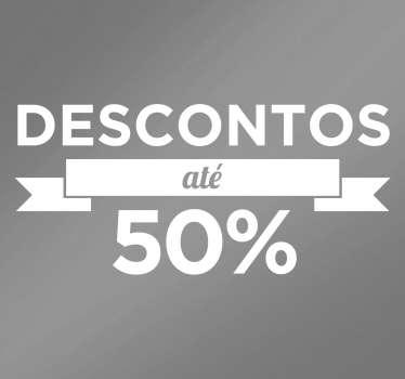 Adesivo para vitrine descontos que anuncia um desconto nos produtos de até 50%. Ideal para colocar nas vitrines de lojas e estabelecimentos.