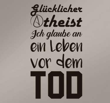 Wandtattoo Glücklicher Atheist