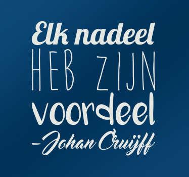 Muursticker Elk nadeel Johan Cruijff