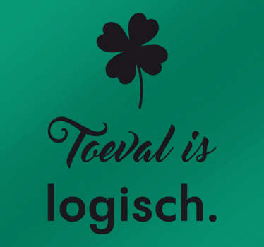 Muursticker Toeval is logisch, een van de vele bekende uitspraken van Johan Cruijff, met boven de tekst een klavertje vier.