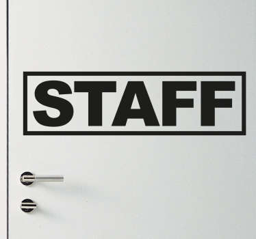 Staff sign wall sticker to let customers know this area of the store or restaurant is out of bounds and is only available to staff members. This is perfect for sticking to a door or window and is available in a variety of sizes and colours.