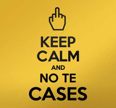 """Vinilos decorativos frases basados en la mítica frase """"Keep calm…"""" junto a la frase """"y no te cases"""", coronada por una mano haciendo una peineta."""