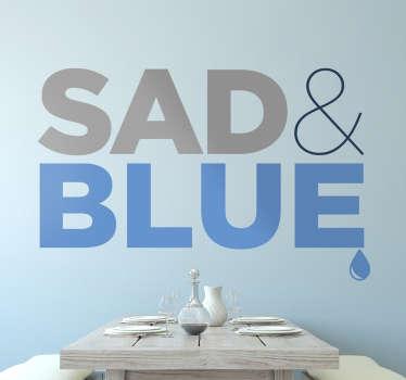 Muursticker Sad & Blue