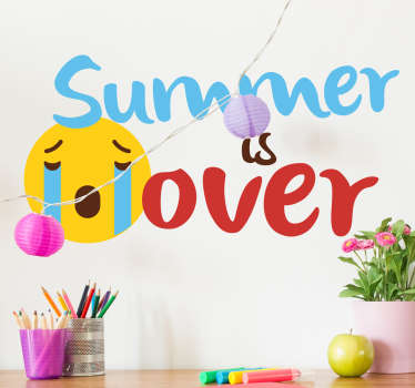 "Funny Wall Sticker. The funny wall sticker consists of the message ""summer is over"" with a crying emoji face next to the message."
