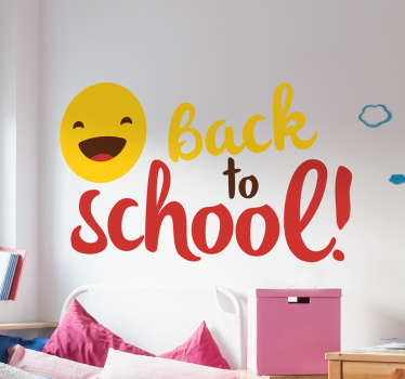 A wall sticker with the message back to school with a happy emoji above the text because going back to school is fun.