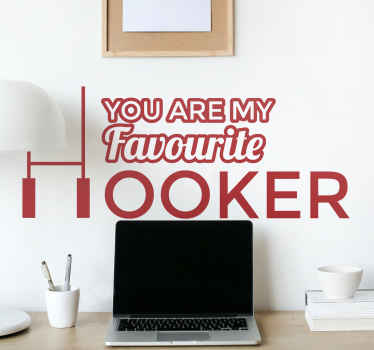 Adesivo murale You are my favourite Hooker