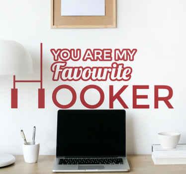 Naklejka winylowa you are my favourite hooker