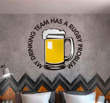 My drinking team has a rugby problem wall sticker