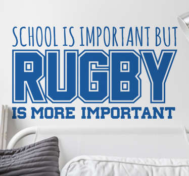 Adesivo murale sportivo con frase in inglese School is important but Rugby is more important.