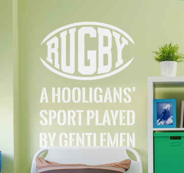 "Rugby text sticker with the common saying of ""A hooligans sport played by gentlemen!"" Personalised stickers. High quality."