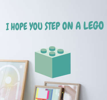 Muursticker bedrukt met de Engelse tekst ¨I Hope you step on a Lego¨ met daaronder een lego blok, alles in de kleur mint.