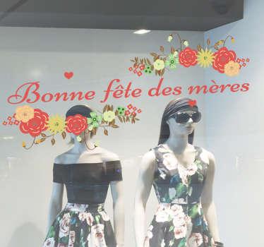 Sticker 'bonne fête des mères' avec des illustrations de fleurs colorées tout autour, idéal pour n'importe quelle vitrine.