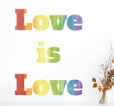 Love is love wall sticker. Show your support for the LGBT community with this wall sticker.