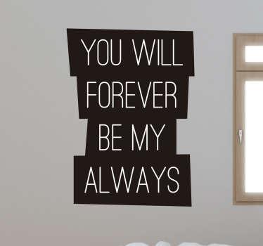 Scritta adesiva Forever My Always