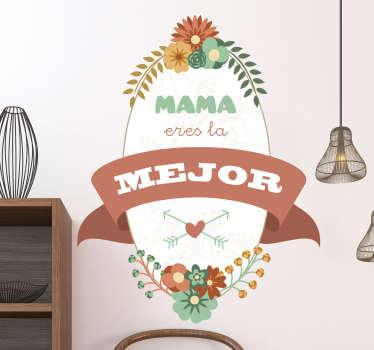 Demuestra todo el amor y cariño que sientes por tu mamá regalándole un vinilo decorativo muy especial, con un diseño clásico y floral.