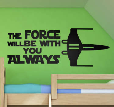 "Vinilo Star Wars para pared que muestra la ilustración de un X-Wing junto a la frase ""The Force will be with you always"""