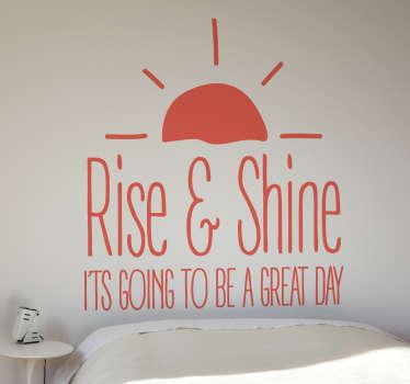 Vinil autocolante Rise & Shine